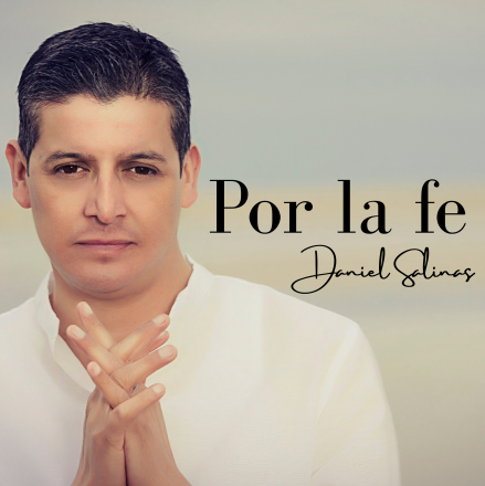 Daniel Salinas Por la Fe