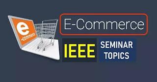 eCommerce seminar topics IEEE