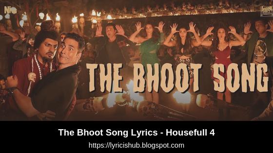 The Bhoot Song Lyrics - Housefull 4 | Akshay Kumar, Nawazuddin Siddiqui | Mika Singh, Farhad Samji | T-Series | Lyricishub