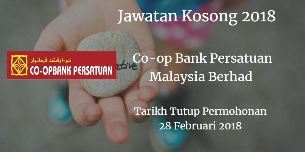 Jawatan Kosong CO-OPBANK PERSATUAN MALAYSIA BERHAD 28 Februari 2-018