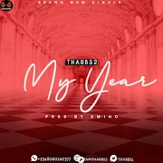 [Music Lyrics] Tharbs2 - My Year