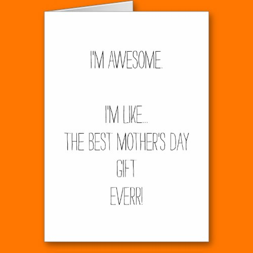 I'm Awesome I'm Like.. | Funny Mothers Day Card