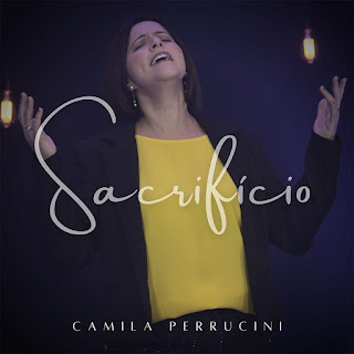 Baixar Música Gospel Sacrifício - Camila Perrucini Mp3