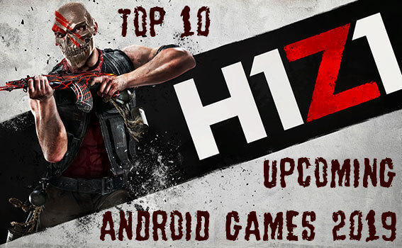 TOP 10 UPCOMING ANDROID GAMES 2019