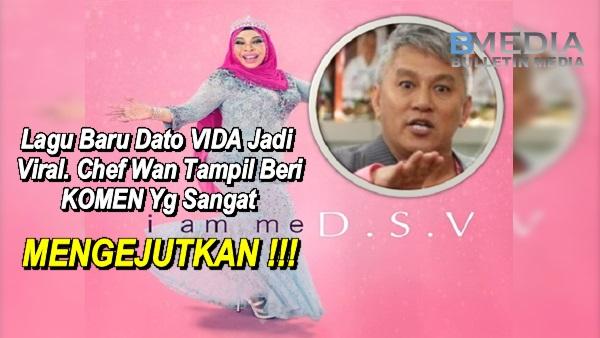 Lagu Baru Dato VIDA Jadi Viral. Chef Wan Tampil Beri KOMEN Yg Sangat MENGEJUTKAN !!!