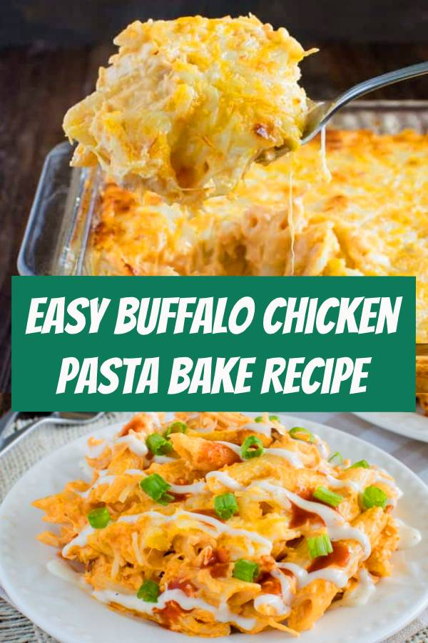 This Easy Buffalo Chicken Pasta Bake is delicious and can be on the dinner table in 30 minutes. #chicken #chickenpasta #bakedchicken #dinner #buffalo