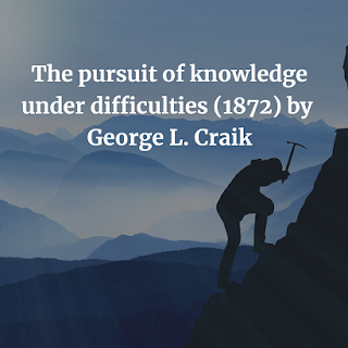 The pursuit of knowledge under difficulties