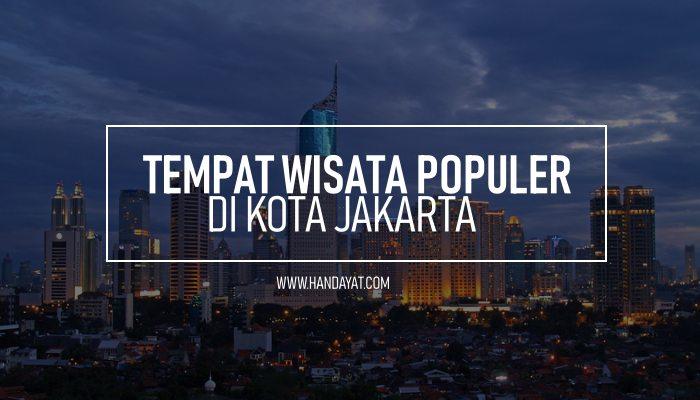 Tempat Wisata di Jakarta Paling Populer yang Wajib Dikunjungi 1
