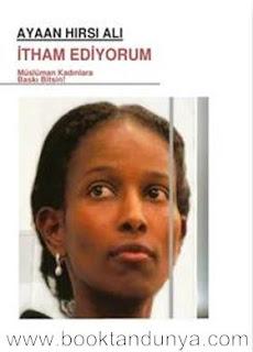Ayaan Hirsi Ali - İtham Ediyorum