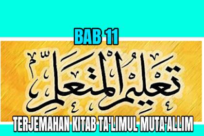 TERJEMAHAN KITAB TA'LIM MUTA'ALLIM BAB 11 / FASAL 11