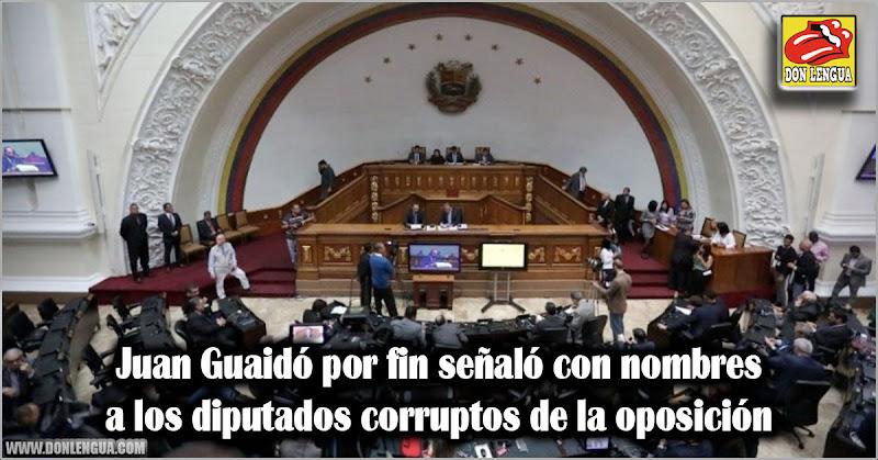 Juan Guaidó por fin señaló con nombres a los diputados corruptos de la oposición