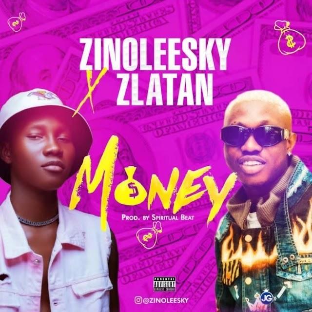 [Mp3] Zinoleesky x Zlatan - Money (Prod by Spriritual beat)