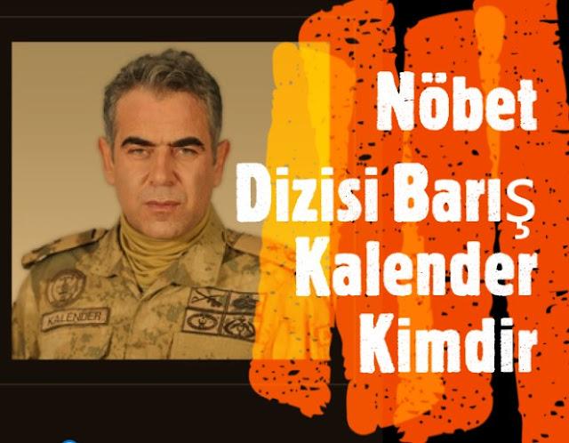Nöbet Dizisi Karakol Komutanı Barış Kalander