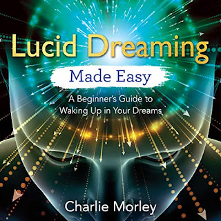 Lucid Dreaming Made Easy - A Beginner's Guide to Waking Up in Your Dreams by Charlie Morley audio cover