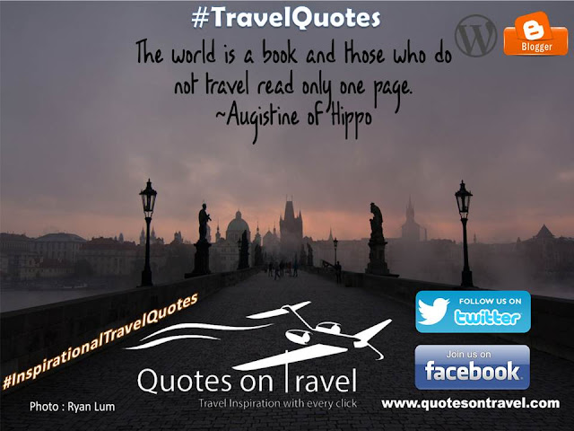 Travel Inspiration Quote by Augistine of Hippo - The world is a book and those who do not travel read only one page.