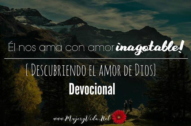 Devocional, Amor de Dios, Inagotable, Biblia, Jesucristo