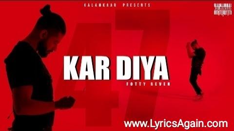 Fotty Seven - 'KAR DIYA' Song Lyrics