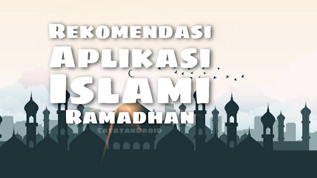 Rekomendasi Aplikasi Islami di Bulan Ramadhan