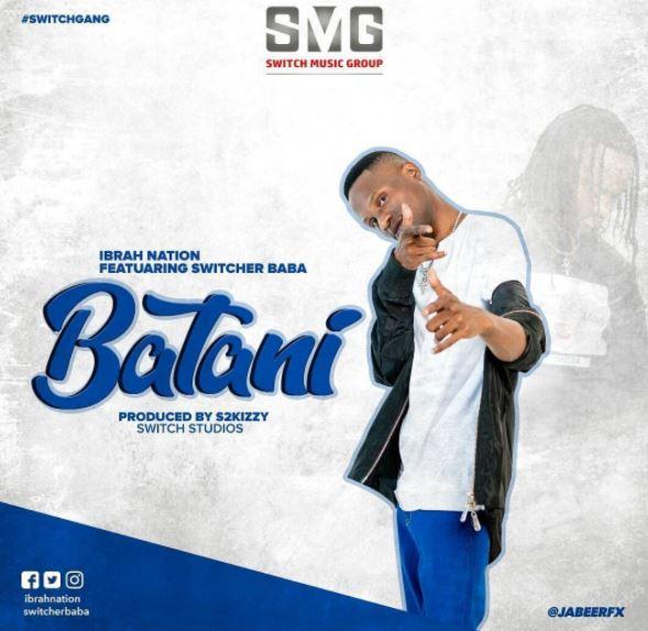 Ibrah Nation Ft. Switcher Baba (Quick Rocka) - Batani