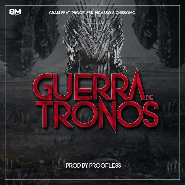 Cram Feat. Proofless, Picasso & Chissomo - Guerra De Tronos (Prod. Proofless)