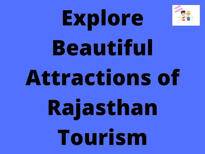 Explore Awesome Attractions of Rajasthan Tourism