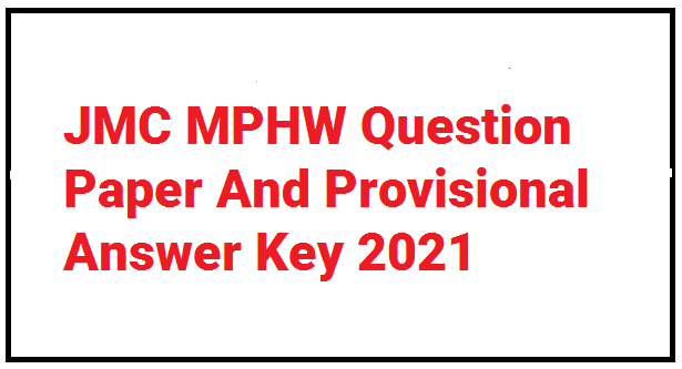 JMC MPHW Question Paper And Provisional Answer Key 2021