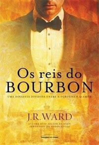 [Resenha] Os Reis de Bourbon #01 - J.R. Ward