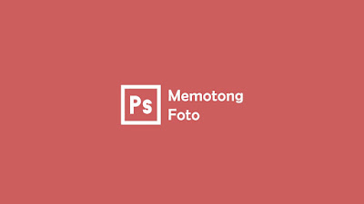 Tutorial Photoshop CS dan CC
