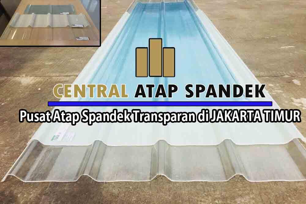 JUAL ATAP SPANDEK TRANSPARAN BENING DI JAKARTA TIMUR
