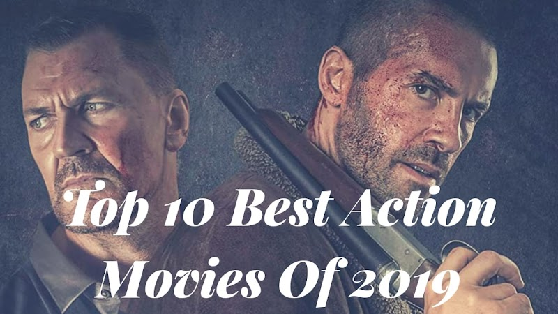 Top 10 Best Hollywood Action Movies Of 2019