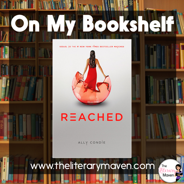 On My Bookshelf: Reached by Ally Condie - The Literary Maven