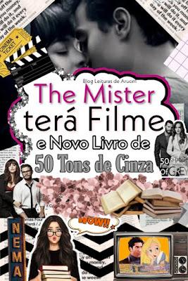 O FILME DE THE MISTER E  NOVO LIVRO DE 50 TONS DE CINZA