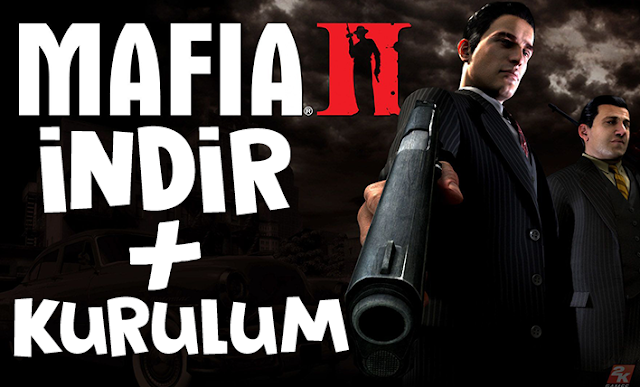 Mafia 2  oyunu Nasıl İndirlir Ve Kurulur