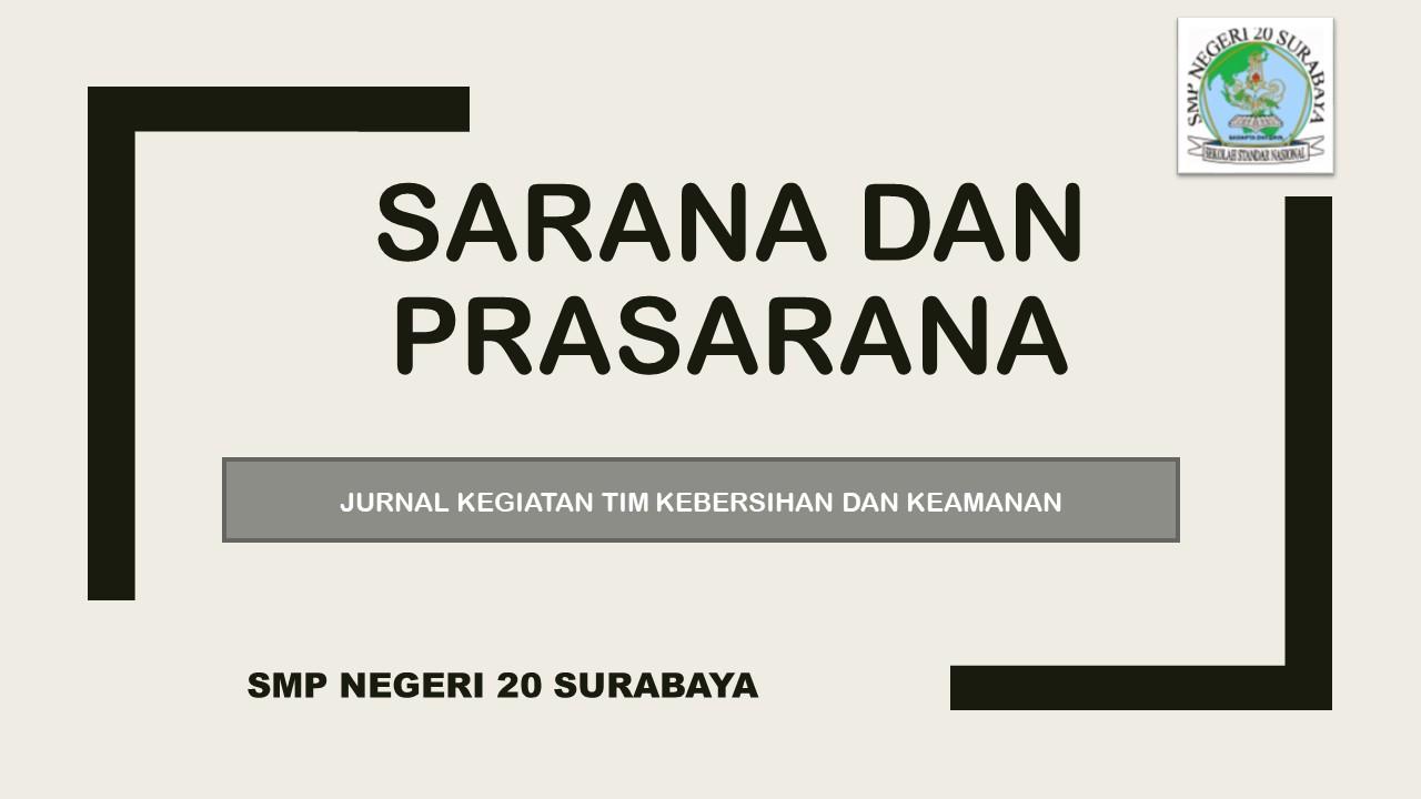 Smp Negeri 20 Surabaya Jurnal Kegiatan Tim Kebersihan Dan Keamanan