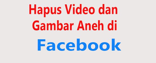 Cara Block Video dan Gambar Tak Senonoh di Facebook yang Ditandai