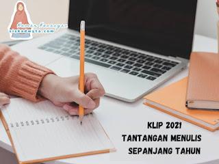 KLIP 2021 Tantangan menulis sepanjang tahun