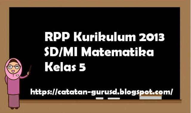 RPP Kurikulum 2013 SD/MI Matematika Kelas 5