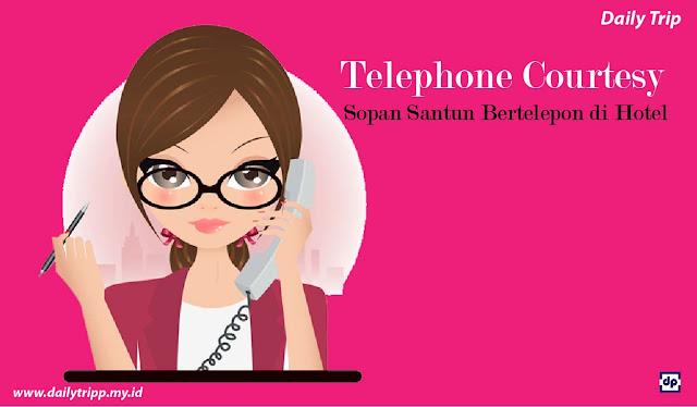 telephone courtesy, telephone courtesy in hotel, contoh telephone courtesy, telephone courtesy dalam bahasa inggris, paper telephone courtesy, telephone courtesy room service, jelaskan mengapa telephone courtesy sangat, penting bagi dunia perhotelan, mengapa telepon courtesy penting, telephone manner adalah, pentingnya telephone courtesy, telephone coutesy adalah, sop telephone courtesy, tata cara menerima telepon di hotel, jelaskan, sopan santun bertelepon, kalimat yang mengartikan bahwa petugas akan menyambungkan telepon adalah, tata cara menerima telepon di hotel, sopan santun dalam menelpon, mengapa sopan santun dalam berkomunikasi, melalui telepon itu penting, sopan santun dalam telepon, contoh telephone courtesy