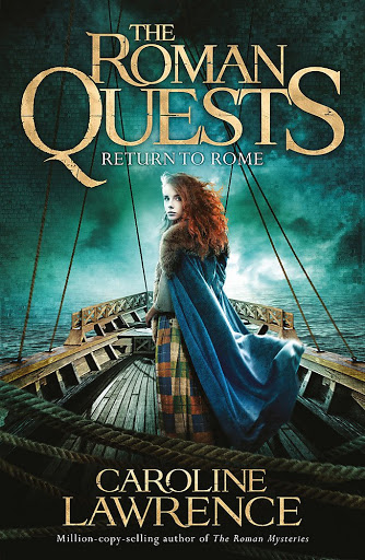 The Roman Quests: Return to Rome, by Caroline Lawrence