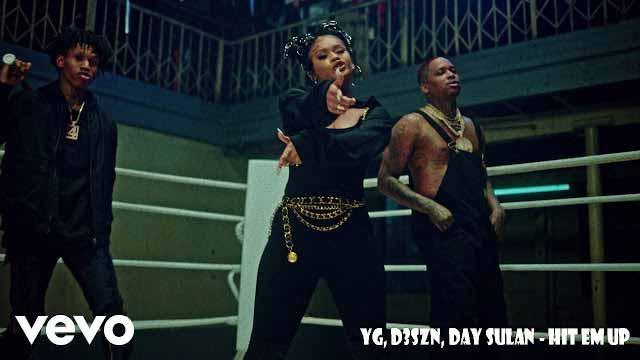 Hit Em Up Song Lyrics - YG, D3szn & Day Sulan