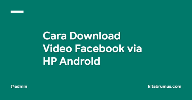 Cara Download Video Facebook via HP Android