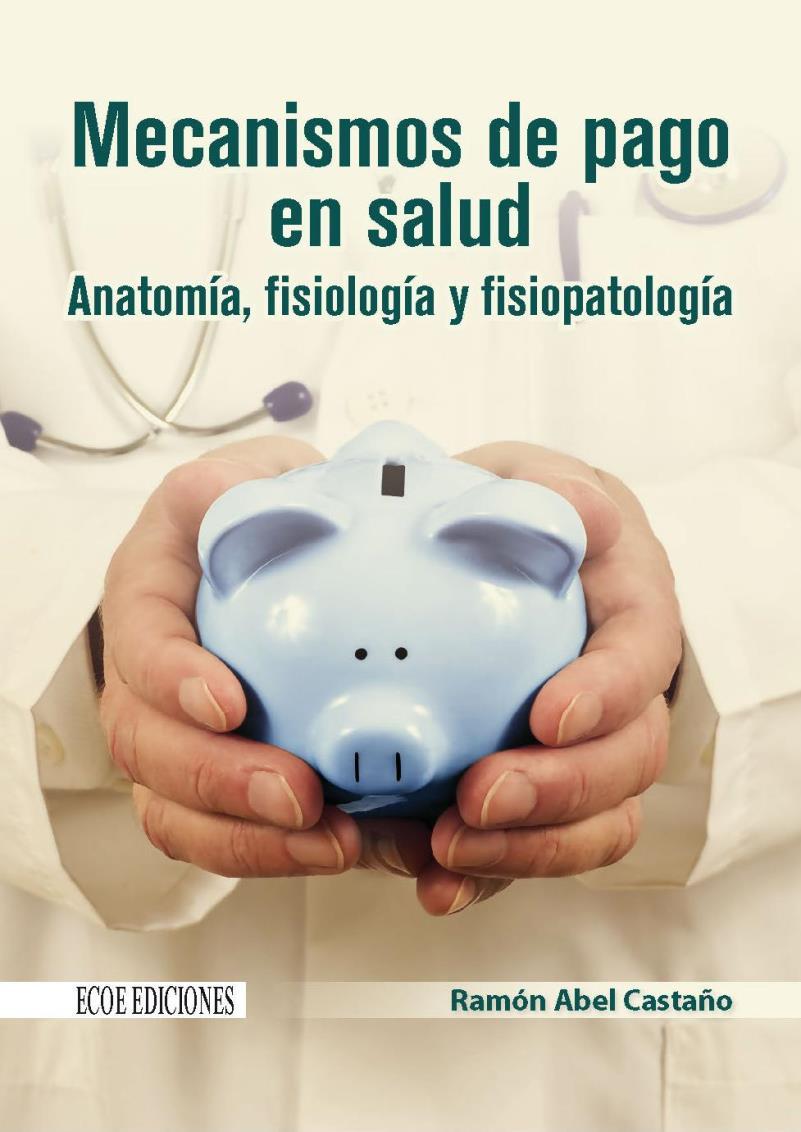 Mecanismos de pago en salud – Ramón Abel Castaño Yepes