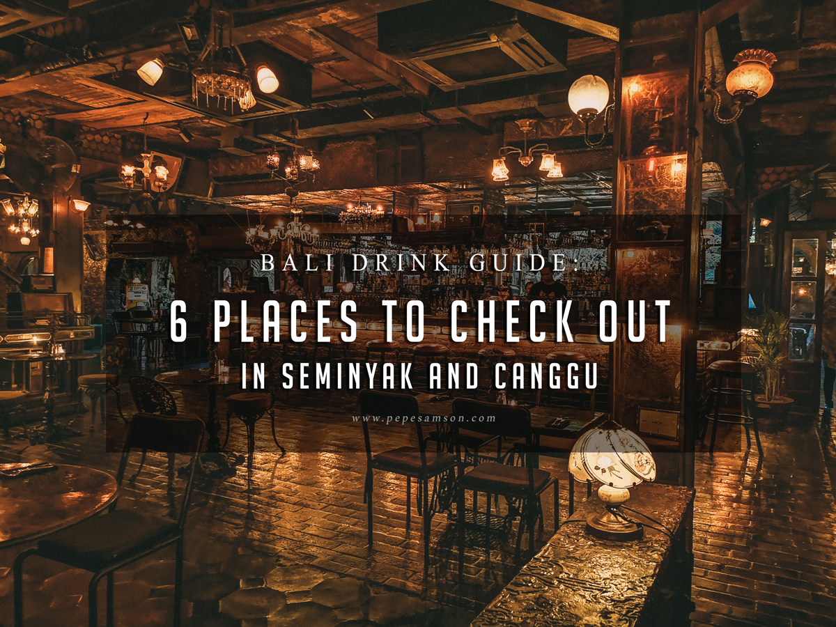 Bali Drink Guide: 6 Places to Check Out in Seminyak and Canggu