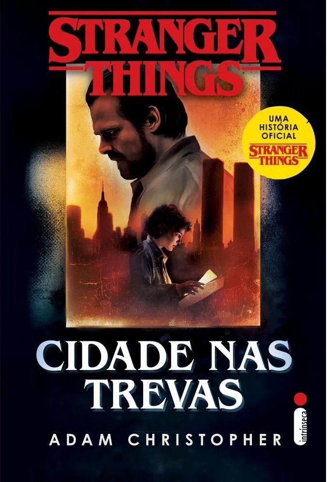 Hora de Ler: Stranger Things #2: Cidade nas Trevas - Adam Christopher