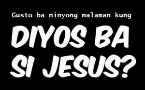 Diyos Ba Si Jesus