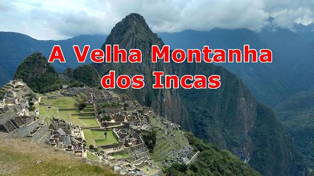 Uma das 7 Maravilhas do Mundo: Machu Picchu!