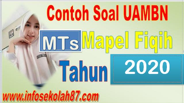 Contoh Soal dan Kunci Jawaban  UAMBN MTs Mapel Fiqih 2020