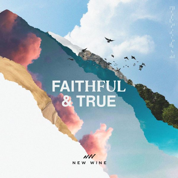 New Wine – Faithful & True (Single) 2021 (Exclusivo WC)