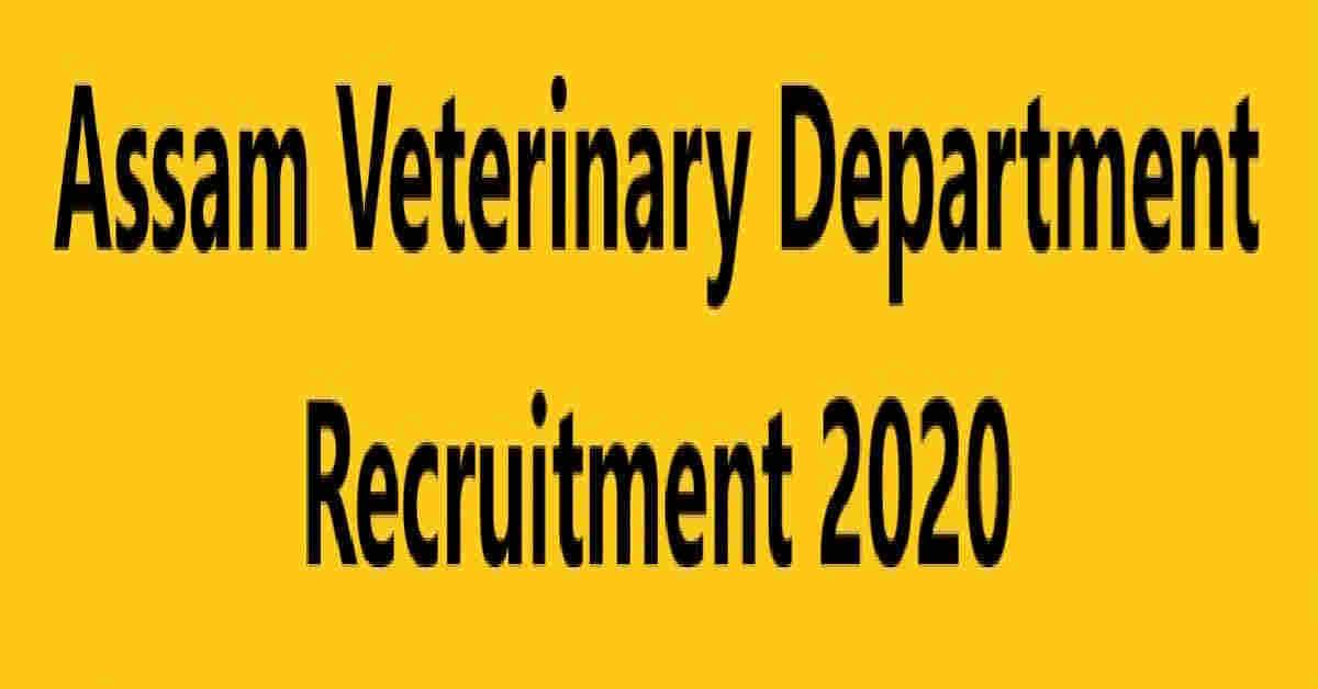 Assam Veterinary বিভাগত নিযুক্তি 2020: 221 পদ খালী…