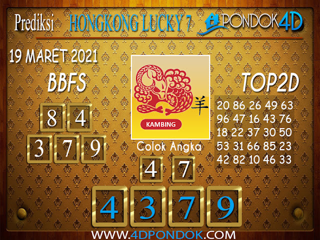 Prediksi Togel HONGKONG LUCKY7 PONDOK4D 19 MARET 2021